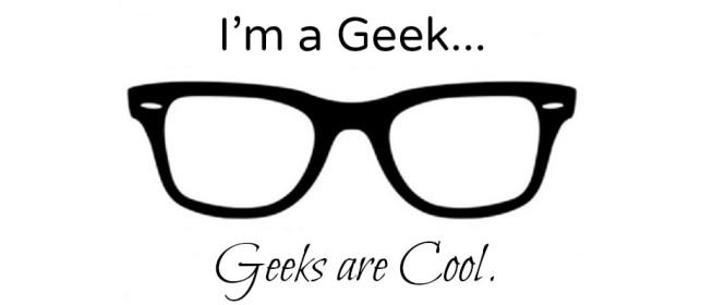 Nerd Rant: Being a Geek is Cool
