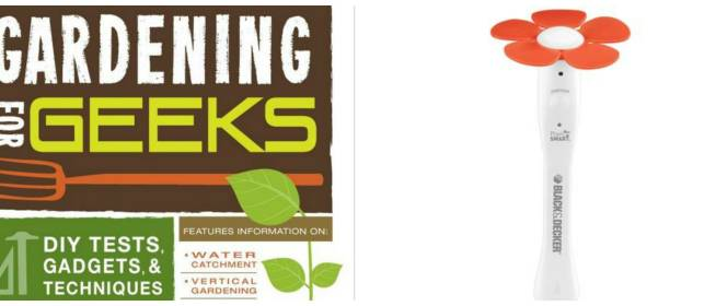 Gardening Gadgets & Books for Geeks