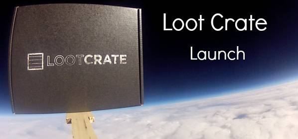 January 2014 Loot Crate: Launch (Review)