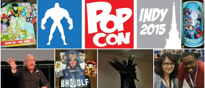 Indy Pop Con 2015: Wrap Up